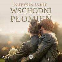 Wschodni płomień - Patrycja Żurek - audiobook