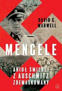 Mengele. Anioł Śmierci z Auschwitz zdemaskowany - David G. Marwell - ebook