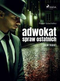 Adwokat spraw ostatnich. Kontrakt - Paweł Szlachetko - ebook