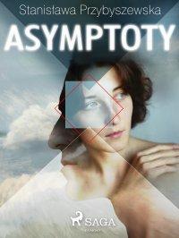 Asymptoty - Stanisława Przybyszewska - ebook