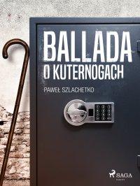 Ballada o kuternogach - Paweł Szlachetko - ebook