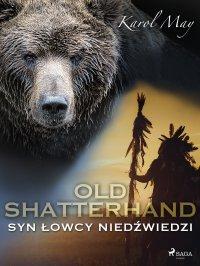 Old Shatterhand: Syn Łowcy Niedźwiedzi - Karol May - ebook