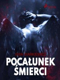 Pocałunek śmierci - Ewa Siarkiewicz - ebook