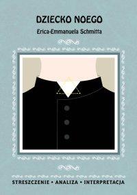 Dziecko Noego Erica-Emmanuela Schmitta. Streszczenie, analiza, interpretacja - Dominika Mafutala-Makuch - ebook