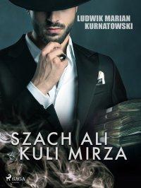 Szach Ali Kuli Mirza - Ludwik Marian Kurnatowski - ebook