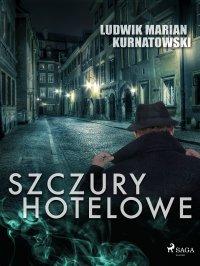 Szczury hotelowe - Ludwik Marian Kurnatowski - ebook