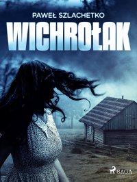 Wichrołak - Paweł Szlachetko - ebook