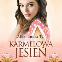 Karmelowa jesień - Aleksandra Tyl - audiobook