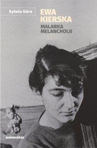 Ewa Kierska. Malarka melancholii - Sylwia Góra - ebook
