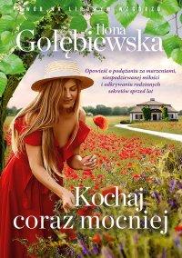 Kochaj coraz mocniej - Ilona Gołębiewska - ebook