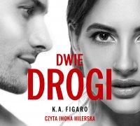 Dwie drogi - K.A. Figaro - audiobook