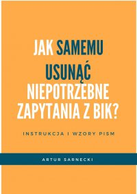 Jakusunąć niepotrzebne zapytania zBIK - Artur Sarnecki - ebook