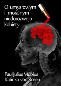 O umysłowym i moralnym niedorozwoju kobiety - Paul Julius Möbius - ebook