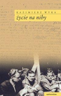 Życie na niby - Kazimierz Wyka - ebook
