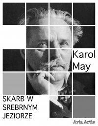 Skarb w Srebrnym Jeziorze - Karol May - ebook