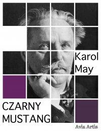 Czarny Mustang - Karol May - ebook
