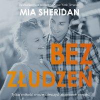 Bez złudzeń - Mia Sheridan - audiobook