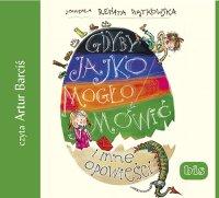 Gdyby jajko mogło mówić - Renata Piątkowska - audiobook