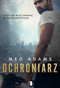 Ochroniarz - Meg Adams - ebook