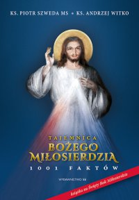 Tajemnica Bożego Miłosierdzia. 1001 faktów - Ks. Andrzej Witko - ebook