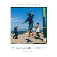 Muzyka moich ulic. Lizbona - Marcin Kydryński - audiobook