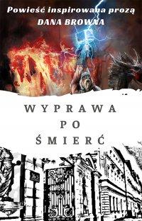 Wyprawa po śmierć - Radosław Lewandowski - ebook