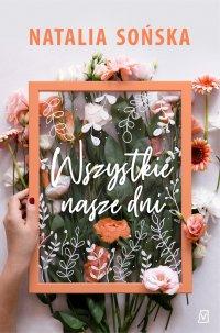 Wszystkie nasze dni - Natalia Sońska - ebook