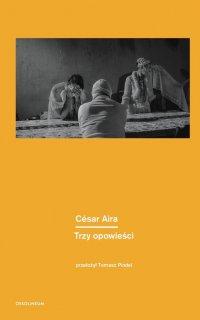 Trzy opowieści - César Aira - ebook