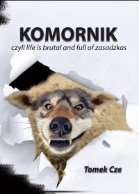 Komornik, czyli life is brutal and full of zasadzkas - Tomek Cze - ebook