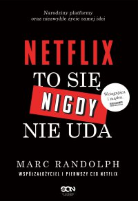 Netflix. To się nigdy nie uda - Marc Randolph - ebook