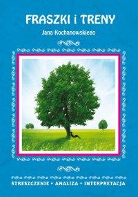 Fraszki i Treny Jana Kochanowskiego. Streszczenie, analiza, interpretacja - Elżbieta Bator - ebook
