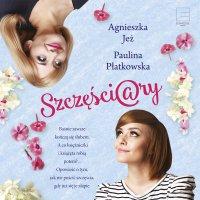 Szczęściary - Agnieszka Jeż - audiobook