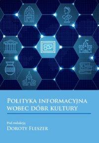 Polityka informacyjna wobec dobr kultury - Opracowanie zbiorowe - ebook