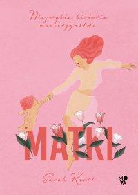 Matki. Niezwykła historia macierzyństwa - Sarah Knott - ebook