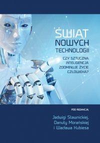 Świat nowych technologii. Czy sztuczna inteligencja zdominuje życie człowieka? - Opracowanie zbiorowe - ebook