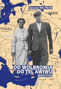 Od Wolbromia do Tel Awiwu - Gerszon Majteles - ebook