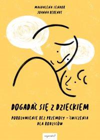 Dogadać się z dzieckiem - Magdalena Sendor - ebook