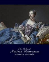 Markiza Pompadour - miłośnica królewska - Leo Belmont - ebook