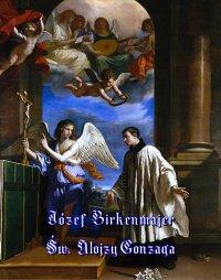 Św. Alojzy Gonzaga - Józef Birkenmajer. - ebook