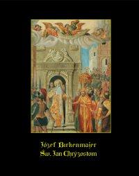 Św. Jan Chryzostom - Józef Birkenmajer. - ebook