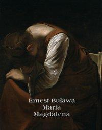 Maria Magdalena - Ernest Buława - ebook