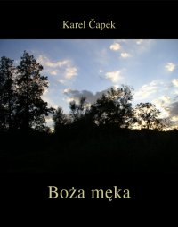 Boża męka - Karel Čapek - ebook
