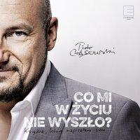 Co mi w życiu nie wyszło? - Piotr Gąsowski - audiobook