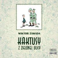 Kaktusy z Zielonej ulicy - Wiktor Zawada - audiobook