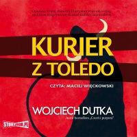 Kurier z Toledo - Wojciech Dutka - audiobook