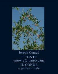 Il Conte. Opowieść patetyczna. Il Conde. A Pathetic Tale - Joseph Conrad - ebook