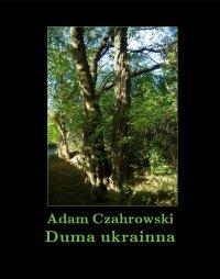 Duma ukrainna - Adam Czahrowski - ebook