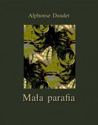 Mała parafia - Alphonse Daudet - ebook