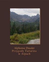 Przygody Tartarina w Alpach - Alphonse Daudet - ebook