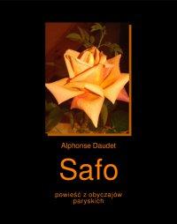 Safo. Powieść z obyczajów paryskich - Alphonse Daudet - ebook